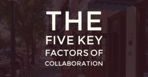 the-five-key-factors-of-collaboration